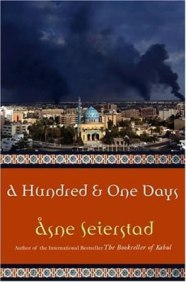 A Hundred and One Days: A Baghdad Journal - Asne Seierstad