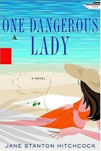 One Dangerous Lady - Jane Stanton Hitchcock