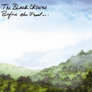 Black Crowes - Before the Frost